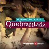Vineyard - Adorando em Casa Vol.1 - Quebrantado