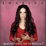 Shakira - Dónde Están Los Ladrones?