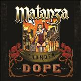Matanza - Thunder Dope