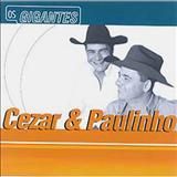 Cézar e Paulinho - Os Gigantes