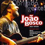 João Bosco - Obrigado gente - Áudio do DVD