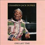 Champion Jack Dupree - One Last Time