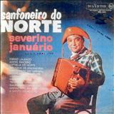 Severino Januário - Sanfoneiro Do Norte (RCA)