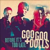 Goo Goo Dolls - Before It´s Too Late(single)