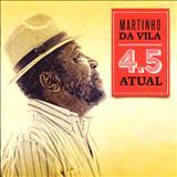 Martinho Da Vila - 4.5 Atual