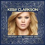 Kelly Clarkson - Greatest Hits Chapter One