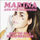 Marina and the Diamonds - How To Be a Heartbreaker - Single