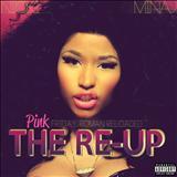 Nicki Minaj -  Pink Friday: Roman Reloaded The Re-Up