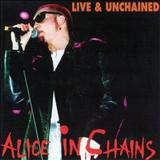 Alice In Chains - Live & Unchained (bootleg)