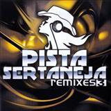 Pista Sertaneja - Pista Sertaneja Remixes 3