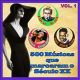 500 Músicas do Século XX - 500 músicas que marcaram o séc. XX - 1