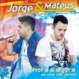 Jorge e Mateus - A HORA É AGORA AO VIVO