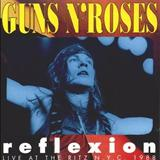 Guns N Roses - Reflexion- Live at The Ritz N.Y.C 1988