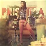 Priscilla Alcântara - Priscilla Alcantara - Pra Não Me Perder