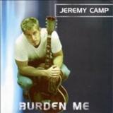 Jeremy Camp - Burden Me