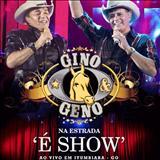 Gino e Geno - Na Estrada É Show (2012)