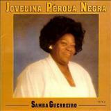 Jovelina Pérola Negra - Samba guerreiro