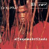Carlinhos Brown - Alfagamabetizado