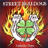 Street Bulldogs - Unlucky Days