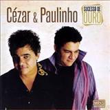 Cézar e Paulinho -  Sucesso De Ouro (2012)