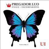 Pregador Luo - Único Incomparavél Vol. 02 [Álbum]