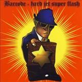 Barcode - Hard Jet Super Flash