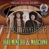 João Mineiro e Marciano - MINHA SELEÇÃO DE JOÃO MINEIRO E MARCIANO