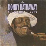 Donny Hathaway - A Donny Hathaway Collection