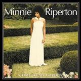 Minnie Riperton - Come To My Garden (Digitally Remastered)