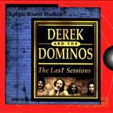 Derek And The Dominos - The Last Sessions