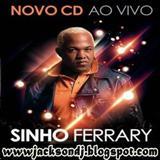 Sinho Ferrary - Sinho Ferrary - Inconfundível - 2013
