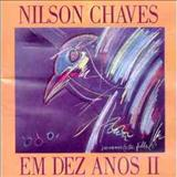 Nilson Chaves - Nilson Chaves em 10 Anos - 2