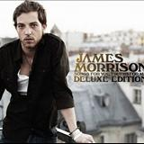 James Morrison - James Morrison songs for you, truths for me deluxe edition