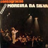 Moreira da Silva - Consagração