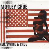 Girls, Girls, Girls - Red White & Crue (Compilation) CD1