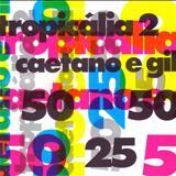 Gilberto Gil - Tropicália 2