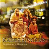 Kades Singers - Espaço pra mudança