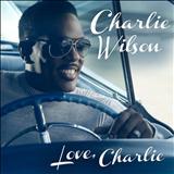 Charlie Wilson - Love Charlie