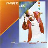 Vander Lee - No Balanço do Balaio