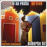 Gilberto Gil - Fé na Festa Ao Vivo