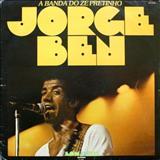 Jorge Ben Jor - A Banda do Zé Pretinho