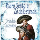 Pedro Bento e Zé da estrada - Grandes Sucessos