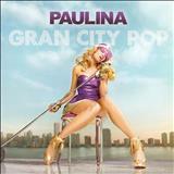 Paulina Rubio - Gran City Pop