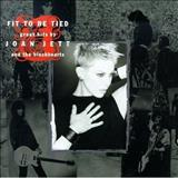 Joan Jett & The Blackhearts - Fit To Be Tied