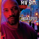 MV Bill - Causa E Efeito