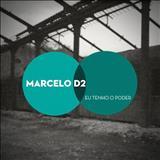 Marcelo D2 - Eu Tenho Poder