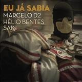 Marcelo D2 - Eu Já Sabia