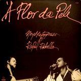 Ney Matogrosso - À Flor Da Pele (Com Raphael Rabello)