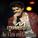Eduardo Melo - Ao vivo em Goiânia