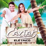 Caviar Com Rapadura - CD Elétrico - 2013